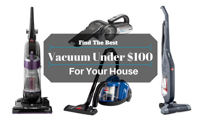 best vacuums under 100 best cheap vacuum review. Black Bedroom Furniture Sets. Home Design Ideas